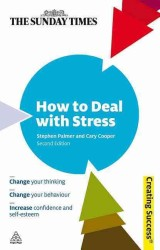 How to Deal with Stress (Sunday Times Creating Success) (2ND)