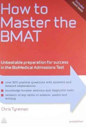 How to Master the BMAT : Unbeatable Preparation for Success in the Biomedical Admissions Test (Elite Students Series) (2ND)