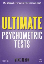 Ultimate Psychometric Tests : Over 1,000 Verbal, Numerical, Diagrammatic and IQ Practice Tests (2 Original)