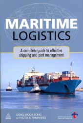 Maritime Logistics : A Complete Guide to Effective Shipping and Port Management