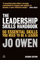 The Leadership Skills Handbook : 50 Essential Skills You Need to Be a Leader (2ND)