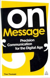 On Message : Precision Communication for the Digital Age