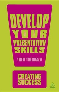 Develop Your Presentation Skills (Creating Success) (2ND)
