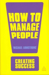How to Manage People (Creating Success) (2ND)