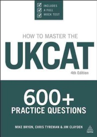 How to Master the UKCAT : 600+ Practice Questions (4TH)