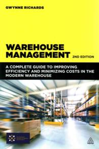Warehouse Management : A Complete Guide to Improving Efficiency and Minimizing Costs in the Modern Warehouse (2ND)
