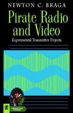 Pirate Radio and Video : Experimental Transmitter Projects (Electronic Circuit Investigator Series)