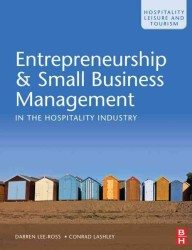 Entrepreneurship and Small Business Management in the Hospitality Industry (Hospitality, Leisure and Tourism)