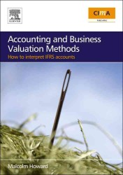 Accounting and Business Valuation Methods : How to Interpret IFRS Accounts