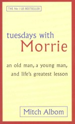 Tuesdays with Morrie : An Old Man, a Young Man, and Life's Greatest Lesson -- Paperback (Export e.)