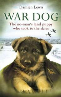 War Dog : The No-man's Land Puppy Who Took to the Skies -- Paperback