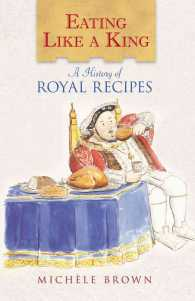 Eating Like a King : A History of Royal Recipes