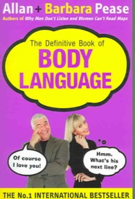 Definitive Book of Body Language : How to Read Others' Attitudes by Their Gestures -- Paperback