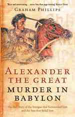 Alexander the Great : Murder in Babylon (Reprint)