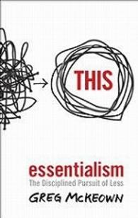 Essentialism : The Disciplined Pursuit of Less -- Paperback