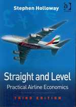 Straight and Level : Practical Airline Economics (3RD)