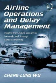 Airline Operations and Delay Management : Insights from Airline Economics, Networks and Strategic Schedule Planning
