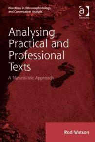 Analysing Practical and Professional Texts : A Naturalistic Approach (Directions in Ethnomethodology and Conversation Analysis)