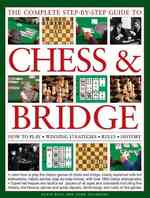 The Complete Step-By-Step Guide to Chess & Bridge : How to Play, Winning Strategies, Rules, History