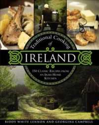 Traditional Cooking of Ireland : 150 Classic Recipes from an Irish Home Kitchen
