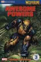 Wolverine Awesome Powers (Dk Readers. Level 3)