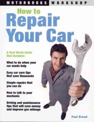 How to Repair Your Car (Motorbooks Workshop)