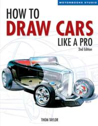How to Draw Cars Like a Pro (Motorbooks Studio) (2ND)