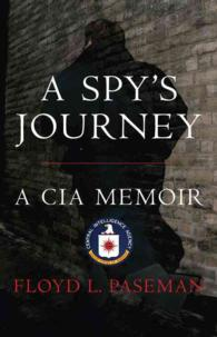 A Spy's Journey : A CIA Memoir (Reissue)