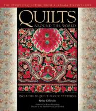 Quilts around the World : The Story of Quilting from Alabama to Zimbabwe