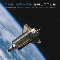 The Space Shuttle : Celebrating Thirty Years of NASA's First Space Plane