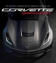 Corvette Stingray : The Seventh Generation of America's Sports Car