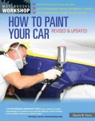 How to Paint Your Car (Motorbooks Workshop) (REV UPD)