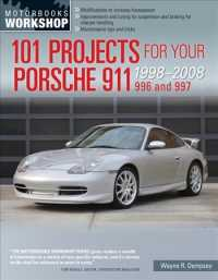 101 Projects for Your Porsche 911 996 and 997 1998-2008 (Motorbooks Workshop)
