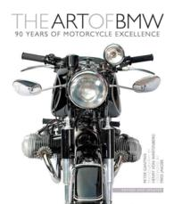The Art of BMW : 90 Years of Motorcycle Excellence (REV UPD)