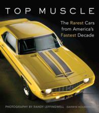 Top Muscle : The Rarest Cars from America's Fastest Decade (Reprint)