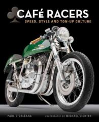 Cafe Racers : Speed, Style and Ton-Up Culture
