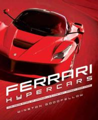 Ferrari Hypercars : The inside Story of Maranello's Fastest, Rarest Road Cars
