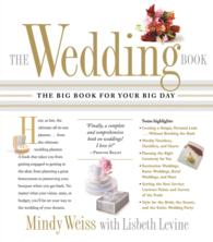 The Wedding Book : The Big Book for Your Big Day