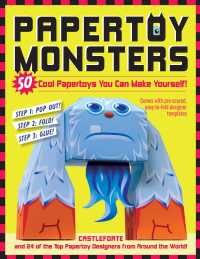 Papertoy Monsters : 50 Cool Papertoys You Can Make Yourself!
