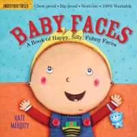 Baby Faces : A Book of Happy, Silly, Funny Babies (Indestructibles)