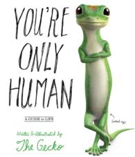 You're Only Human : A Guide to Life