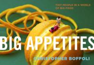 Big Appetites : Tiny People in a World of Big Food