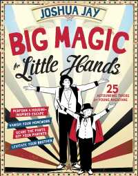 Big Magic for Little Hands : 25 Astounding Illusions for Young Magicians