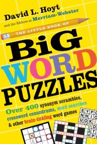 The Little Book of Big Word Puzzles : Over 400 Synonym Scrambles, Crossword Conundrums, Word Searches & Other Brain-tickling Word Games (POC)