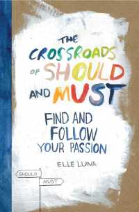 The Crossroads of Should and Must : Find and Follow Your Passion