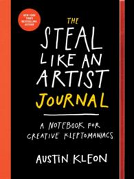 The Steal Like an Artist Journal : A Notebook for Creative Kleptomaniacs (JOU)