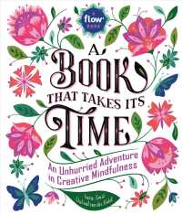 A Book That Takes Its Time : An Unhurried Adventure in Creative Mindfulness (Flow) (CSM)
