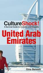United Arab Emirates : A Survival Guide to Customs and Etiquette (Culture Shock! Guides)