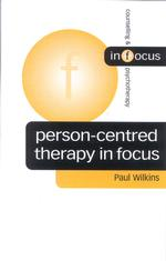 Person-Centred Therapy in Focus (Counselling and Psychotherapy in Question Series, 65)