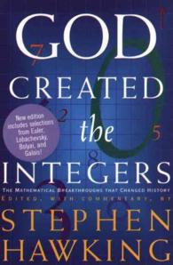 God Created the Integers : The Mathematical Breakthroughs That Changed History (New)